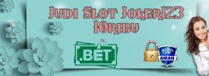 Judi Slot Joker123 10ribu