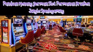 Panduan Menang Bermain Slot Permainan Drunken Jungle Spadegaming