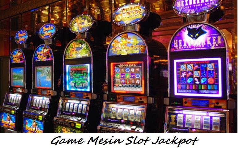 Game Mesin Slot Jackpot